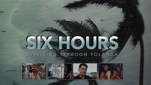 Six Hours: Surviving Typhoon Yolanda